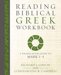 reading-biblical-greek-workbook-a-translation-guide-to-mark-1-4