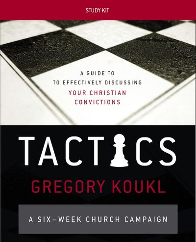 Tactics Study Kit: A Guide To Effectively Discussing Your Christian Convictions