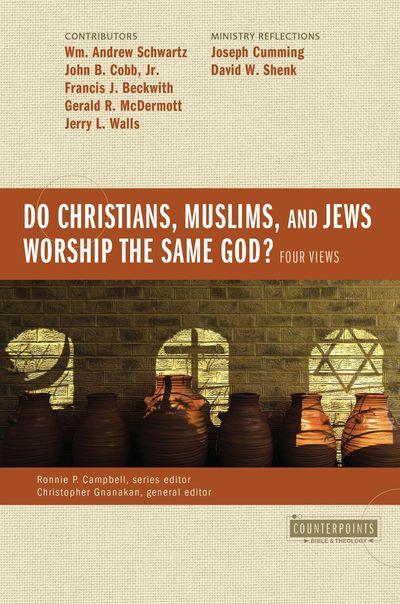 Do Christians, Muslims, and Jews Worship the Same God?: Four Views