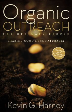 Cover image - Organic Outreach For Ordinary People: Sharing Good News Naturally