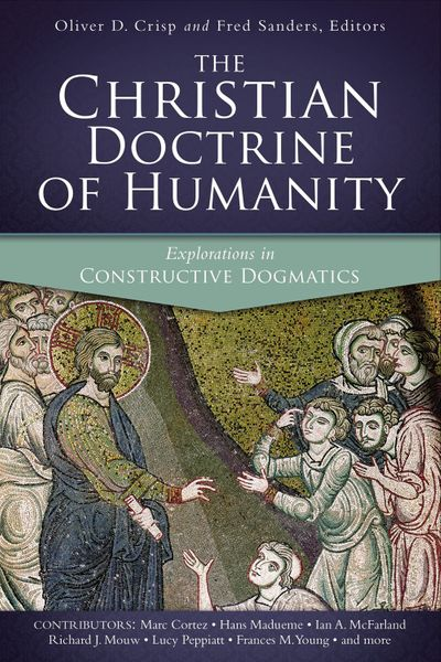 The Christian Doctrine Of Humanity: Explorations In Constructive Dogmatics