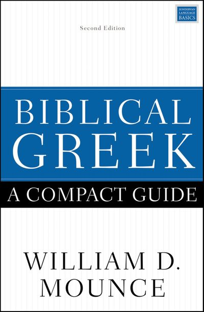Biblical Greek: A Compact Guide [Second Edition]