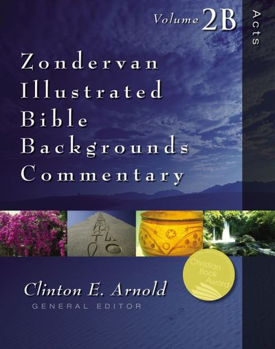 Zondervan Illustrated Bible Backgrounds Commentary: Acts Volume 2B