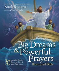 big-dreams-and-powerful-prayers-illustrated-bible