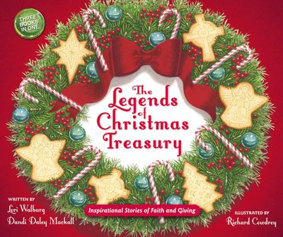 The Legends Of Christmas Treasury: Inspirational Stories Of Faith And Giving
