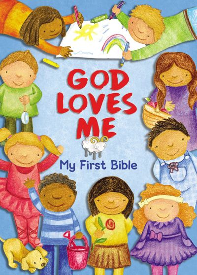 God Loves Me: My First Bible