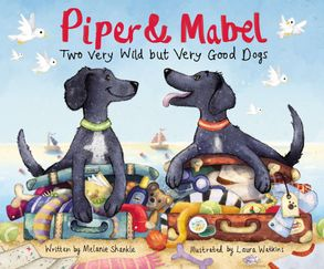 Cover image - Piper And Mabel: Two Very Wild But Very Good Dogs
