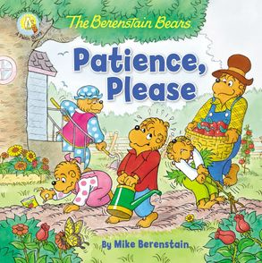 Cover image - The Berenstain Bears Patience, Please