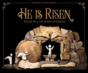 Cover image - He Is Risen: Rocks Tell The Story Of Easter