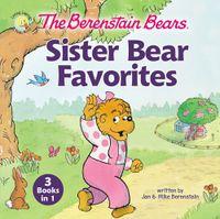 the-berenstain-bears-sister-bear-favorites-3-books-in-1
