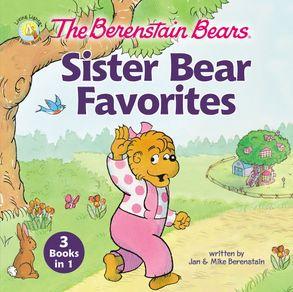 Cover image - The Berenstain Bears Sister Bear Favorites [3 Books In 1]