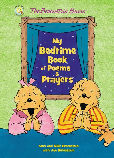 The Berenstain Bears My Bedtime Book Of Poems And Prayers