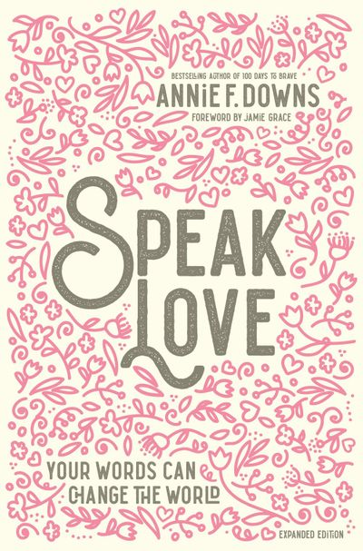 Speak Love: Your Words Can Change The World [Revised Edition]