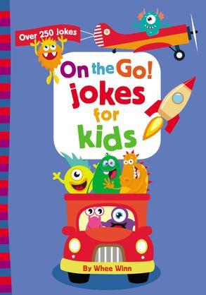 Cover image - On The Go! Jokes For Kids: Over 250 Jokes