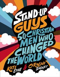 stand-up-guys-50-christian-men-who-changed-the-world