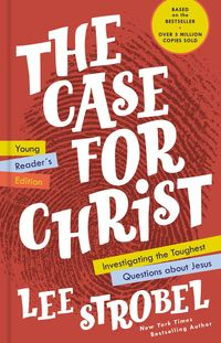 the-case-for-christ-young-readers-edition-investigating-the-toughest-questions-about-jesus