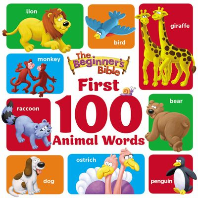 The Beginner's Bible First 100 Animal Words