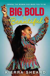 big-bold-and-beautiful-owning-the-woman-god-made-you-to-be