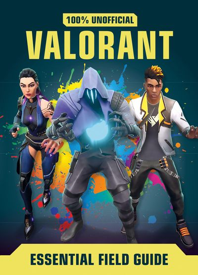 Valorant: Essential Guide 100% Unofficial