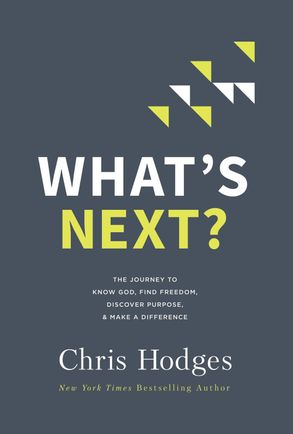 Cover image - What's Next?: The Journey To Know God, Find Freedom, Discover Purpose, And Make A Difference