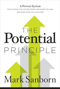 the-potential-principle-a-proven-system-for-closing-the-gap-between-howgood-you-are-and-how-good-you-could-be