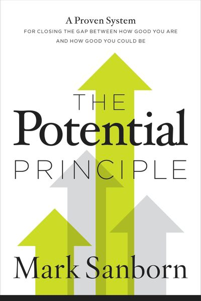 The Potential Principle: A Proven System For Closing The Gap Between HowGood You Are And How Good You Could Be