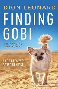 finding-gobi-the-true-story-of-a-little-dog-with-a-very-big-heart