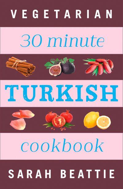30 Minute Vegetarian Turkish Cookbook