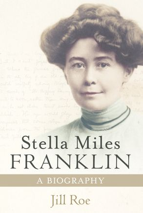 Cover image - Stella Miles Franklin: A Biography