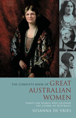 Thirty-six Women Who Changed the Course of Australian History - Susanna De Vries