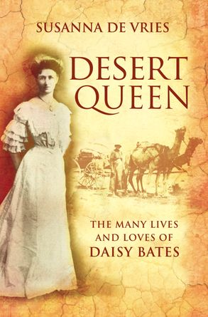 Cover image - Desert Queen: The many lives and loves of Daisy Bates