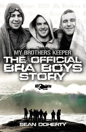 Cover image - The Official Bra Boys Story: My Brothers Keeper