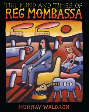 Cover image - The Mind and Times of Reg Mombassa