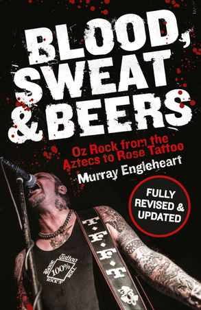 Cover image - Blood, Sweat and Beers: Oz Rock from the Aztecs to Rose Tattoo