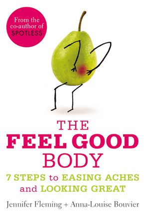 the feel good body 7 steps to easing aches and looking great fleming jennifer bouvier anna louise