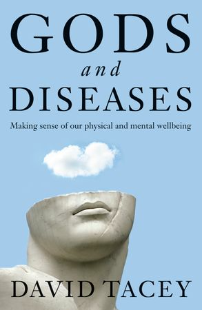 Cover image - Gods and Diseases: Making Sense of Our Physical and Mental Wellbeing