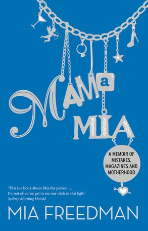 Image result for mama mia by mia freedman book