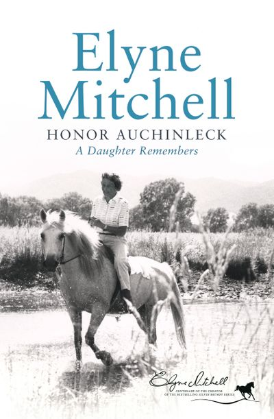 Elyne Mitchell: A Daughter Remembers