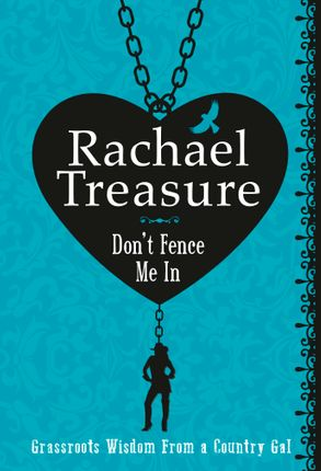 Cover image - Don't Fence Me In: Grassroots Wisdom From a Country Gal