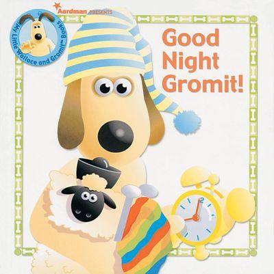 Goodnight Gromit