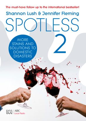 Cover image - Spotless 2: More Room-by-Room Solutions to Domestic Disasters