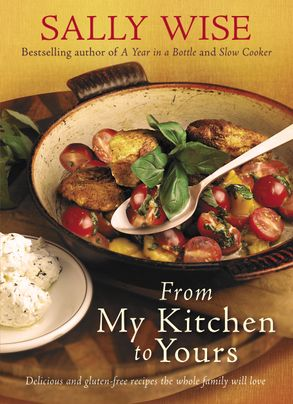 Cover image - From My Kitchen to Yours: Easy and Gluten-free Recipes the Whole Family Will Love