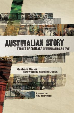 Cover image - Australian Story: Stories of Courage, Determination and Love