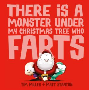 Cover image - There Is a Monster Under My Christmas Tree Who Farts
