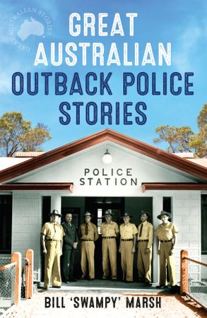 Cover image - Great Australian Outback Police Stories
