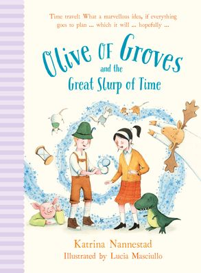Cover image - Olive of Groves and the Great Slurp of Time