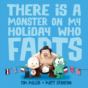 Cover image - There Is a Monster on My Holiday Who Farts