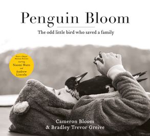 Cover image - Penguin Bloom: The odd little bird who saved a family