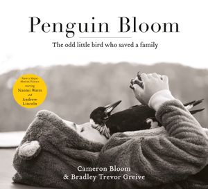 penguin-bloom-the-odd-little-bird-who-saved-a-family