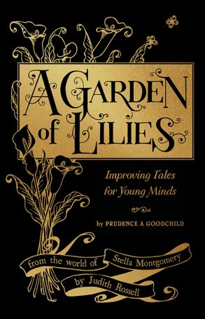 Cover image - A Garden of Lilies: Improving Tales for Young Minds (From the World of Stella Montgomery)